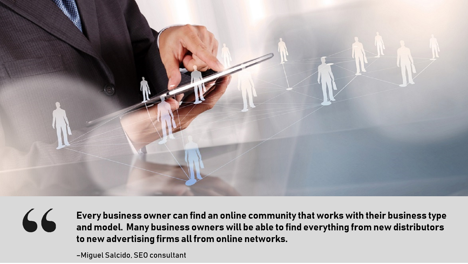 Every business owner can find an online community that works with their business type and model.