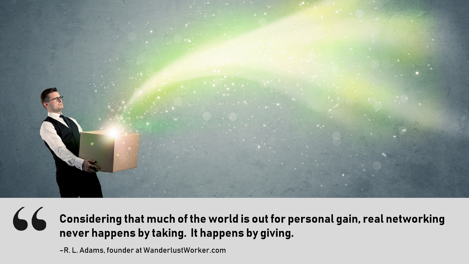 Real networking happens by giving.